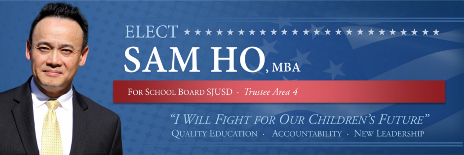 Sam Ho for San Jose School Board Member, San Jose Unified School District, Trustee Area 4